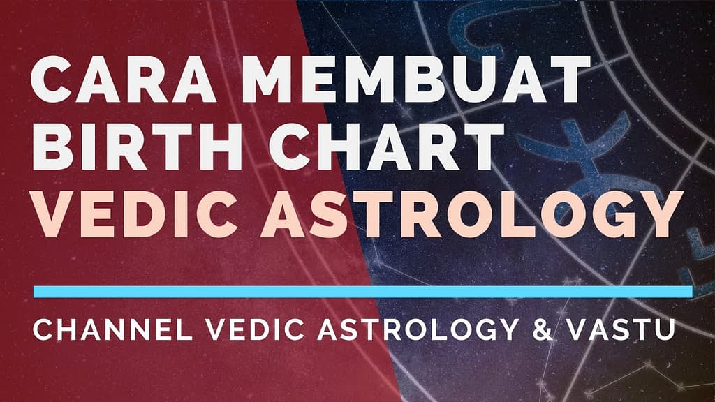 Cara Menghitung Birth Chart Vedic Astrology